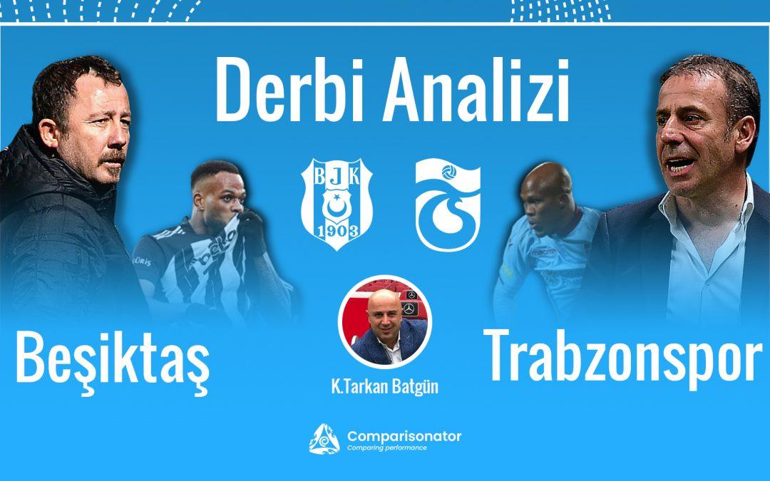 Derbi Analizi: Beşiktaş vs Trabzonspor
