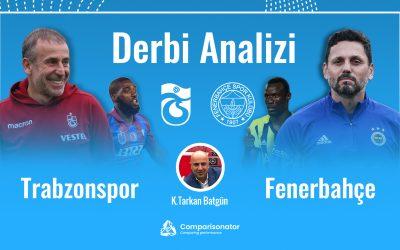 Derbi Analizi: Trabzonspor vs Fenerbahçe