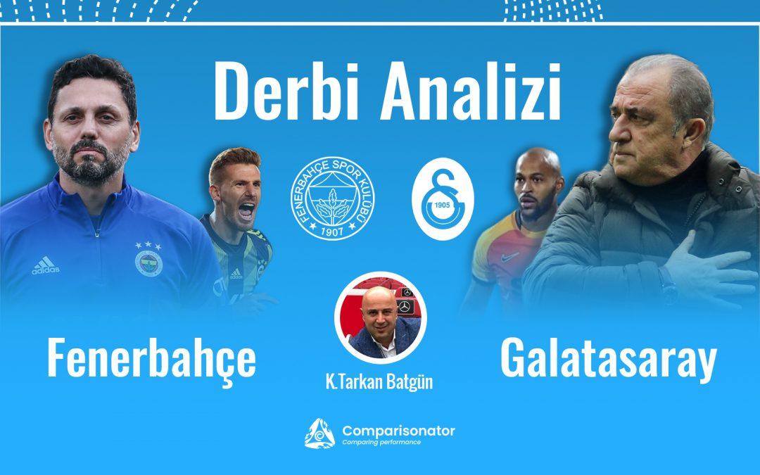 Derbi Analizi: Fenerbahçe vs Galatasaray